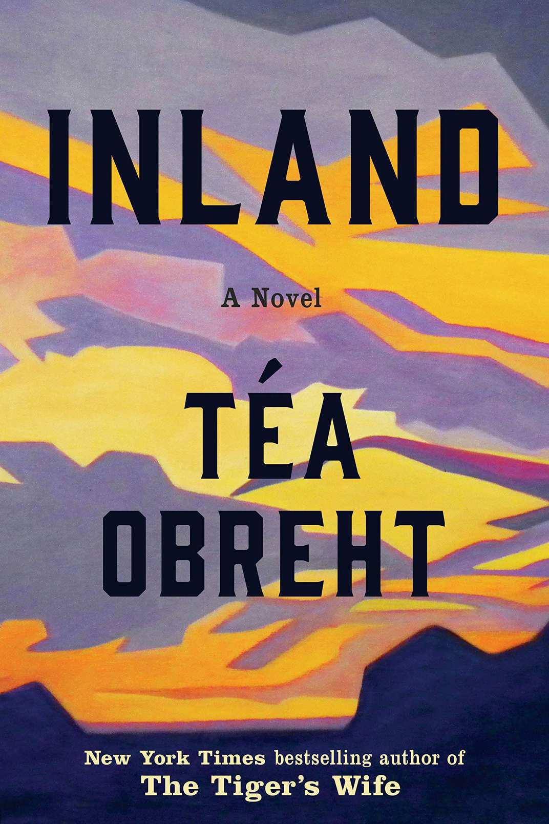 Inland, by Téa Obreht (Random House, August 13)