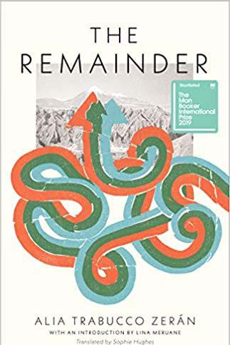 The Remainder, by Alia Trabucco Zerán, trans. Sophie Hughes (Coffee House, August 6)