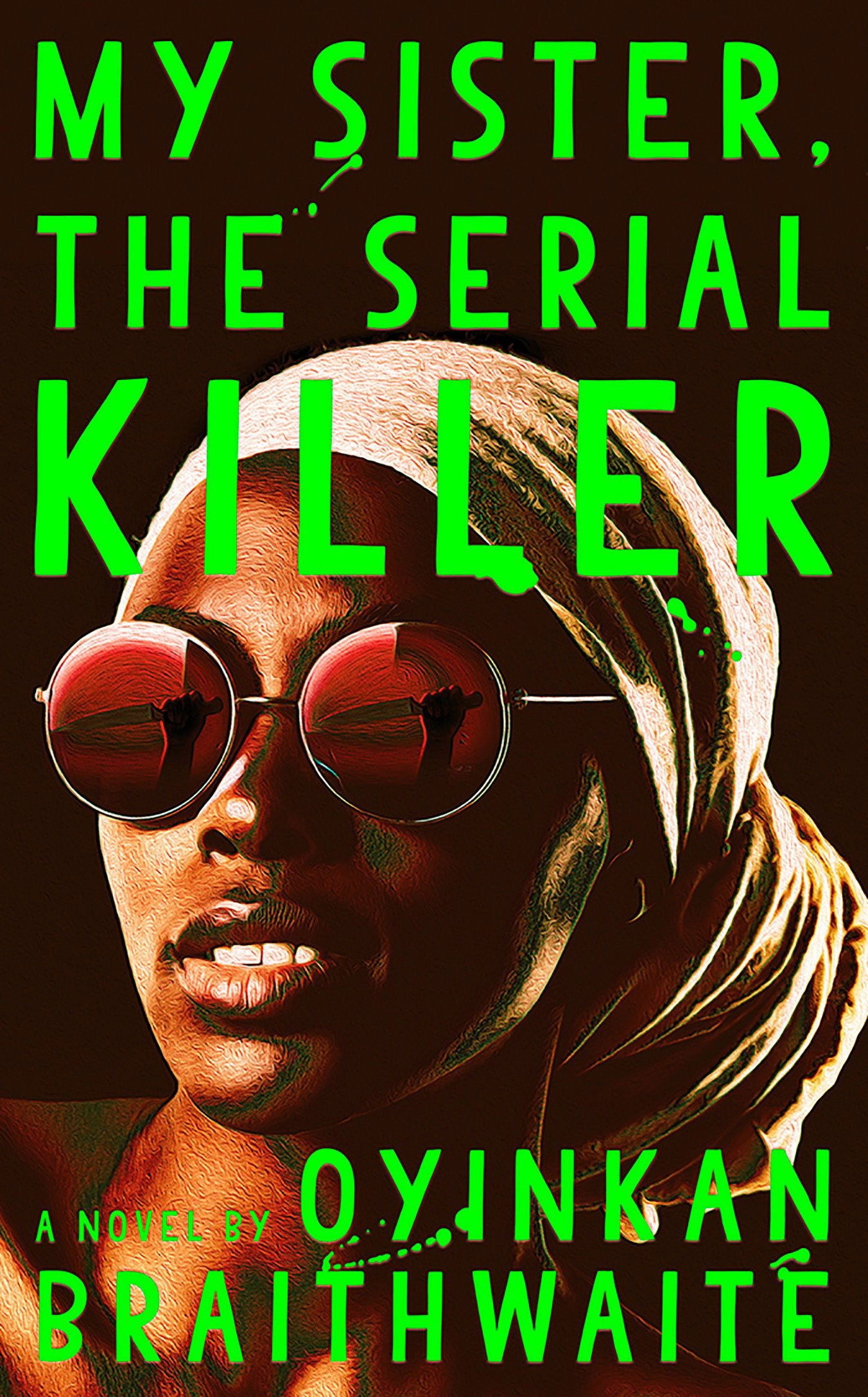 <em>My Sister, the Serial Killer</em> by Oyinkan Braithwaite
