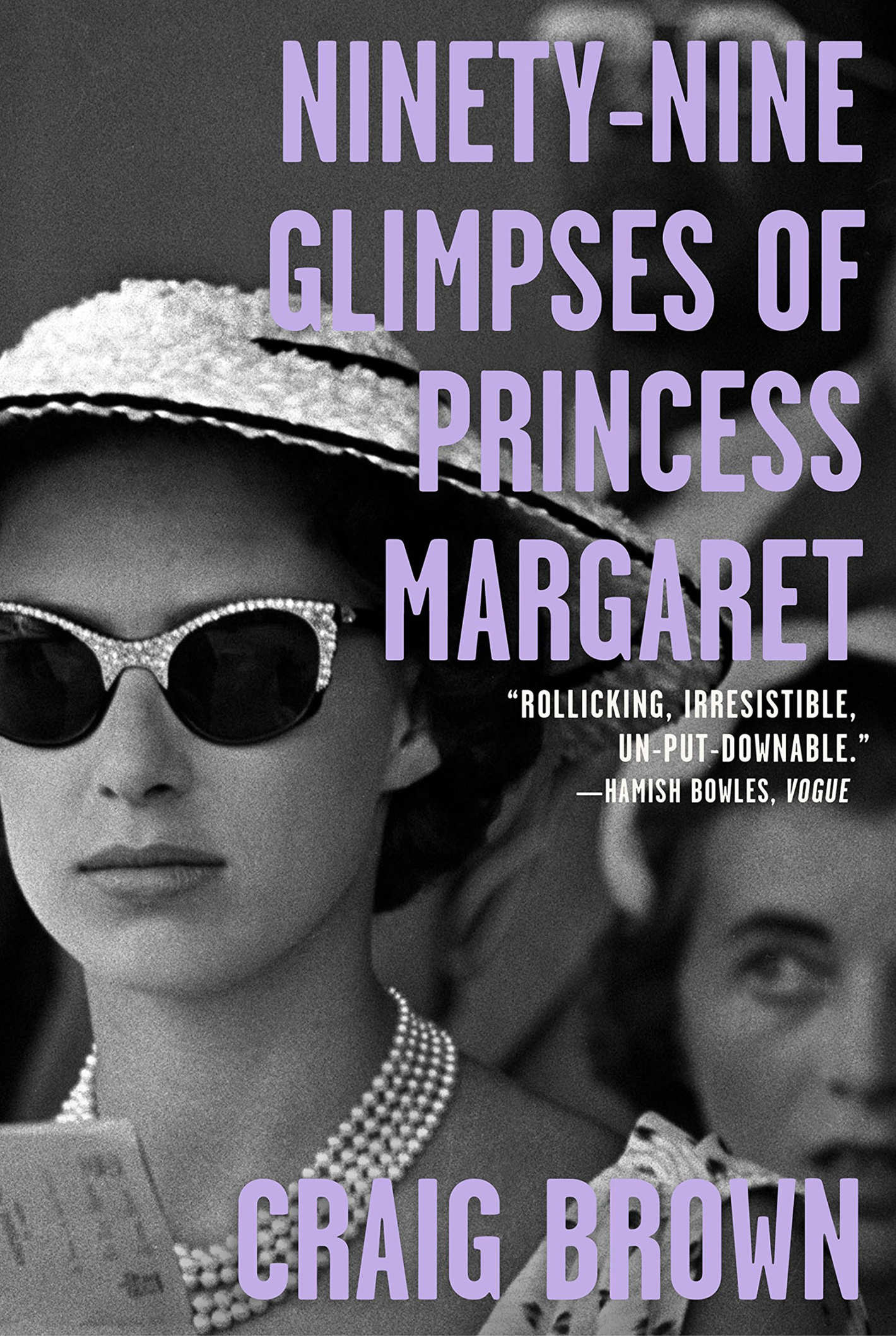 <em>Ninety-Nine Glimpses of Princess Margaret</em> by Craig Brown
