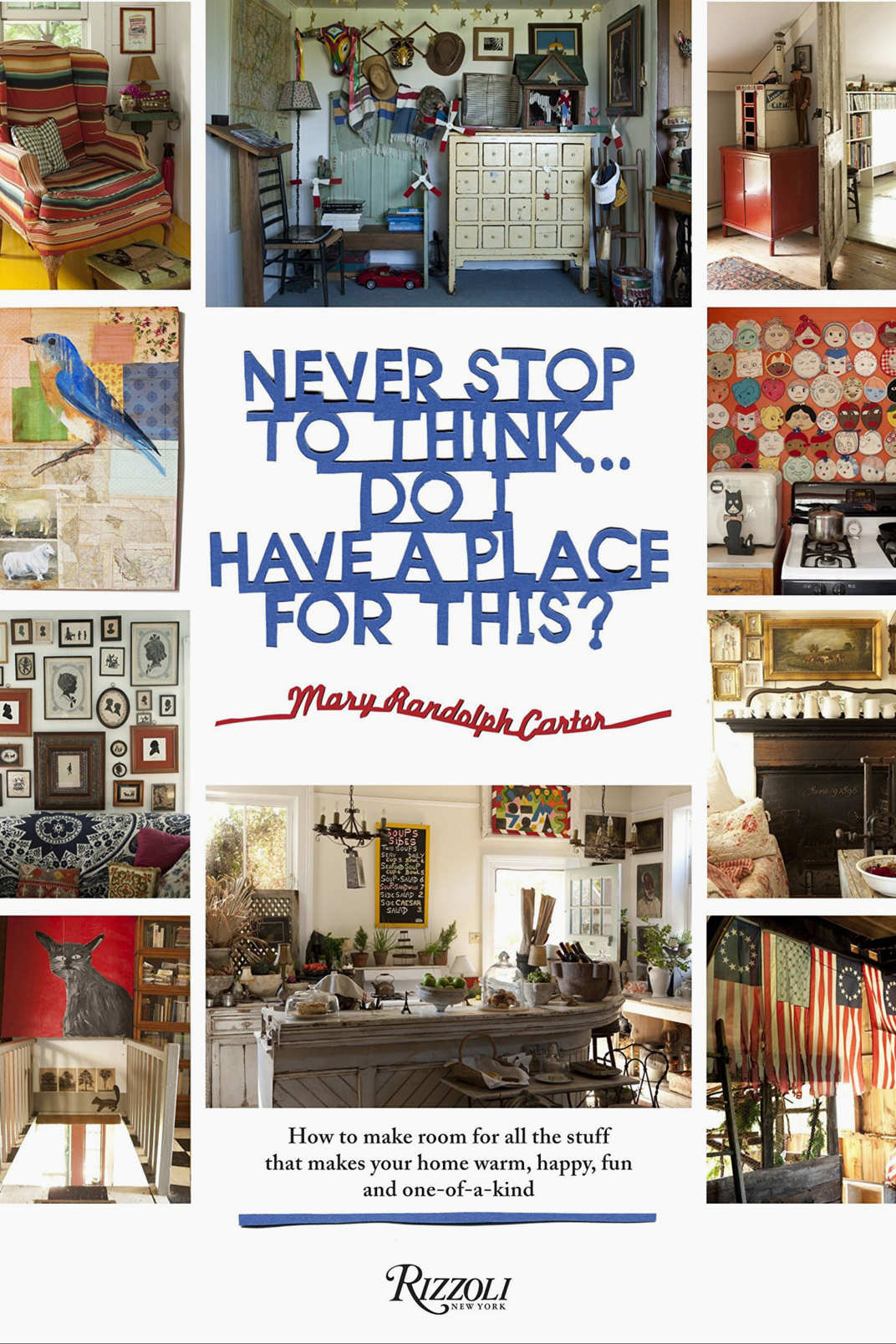<em>Never Stop to Think … Do I Have a Place for This?</em> by Mary Randolph Carter