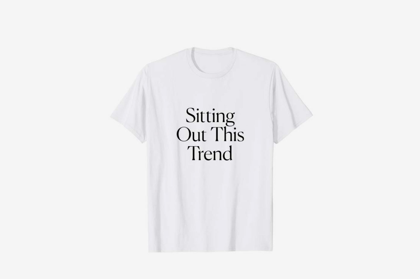 Sitting Out This Trend Tee